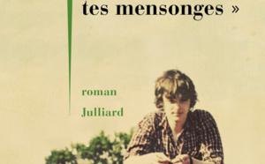 """LIVRE - """"Arrête avec tes mensonges"""" de Philippe Besson : """"un livre tout en émotion !"""