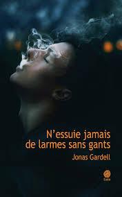 LIVRE - « N'essuie jamais de larmes sans gants » de Jonas Gardell, un chef d'œuvre !