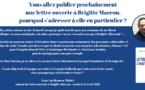 """France 3 : """"Vous allez publier prochainement une lettre ouverte à Brigitte Macron, pourquoi s'adresser à elle en particulier ?"""""""